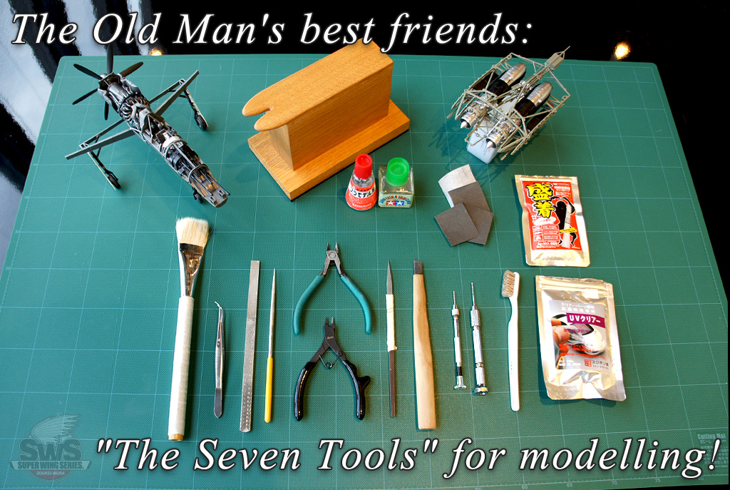 The Old Man's best friends: The Seven Tools for modelling!