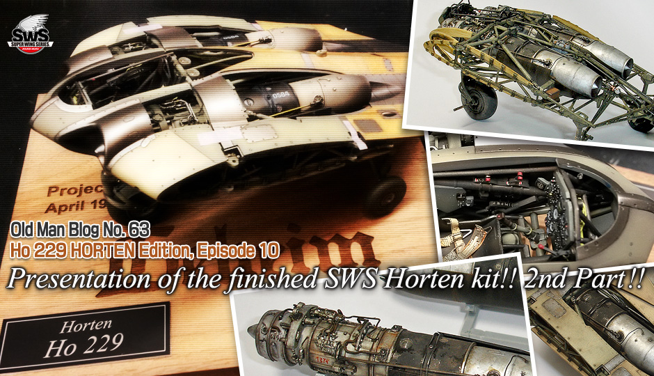 Old Man Blog No.63 HORTEN episode 10