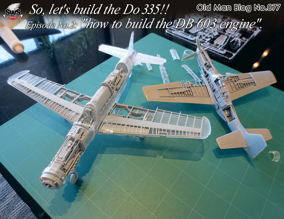 Old Man Blog No.77 - So, let's build the Do 335!! Episode No.2: how to build the DB 603 engine