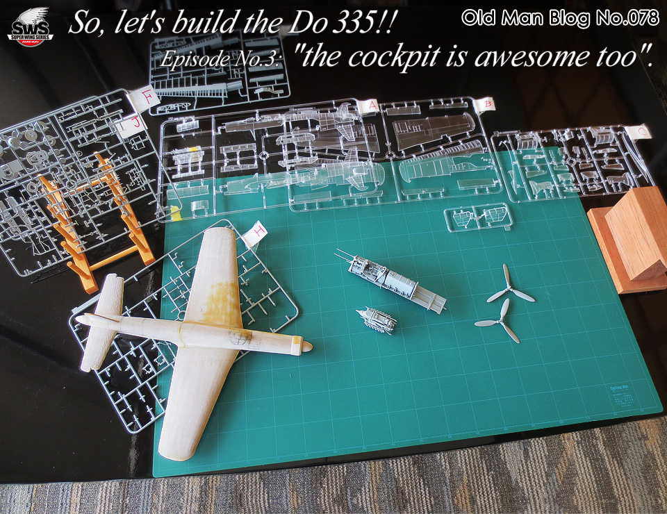 Old Man Blog No.78 - So, let's build the Do 335!! Episode No.3: the cockpit is awesome too