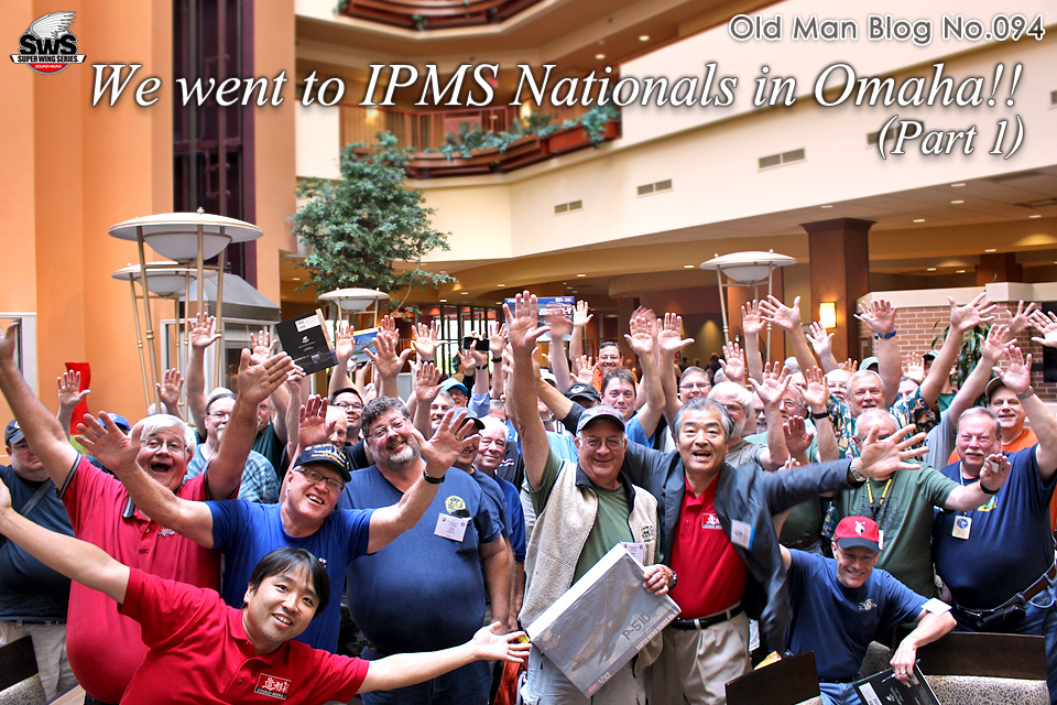 The Old Man Blog No.094 - We went to IPMS Nationals in Omaha!! (Part 1)