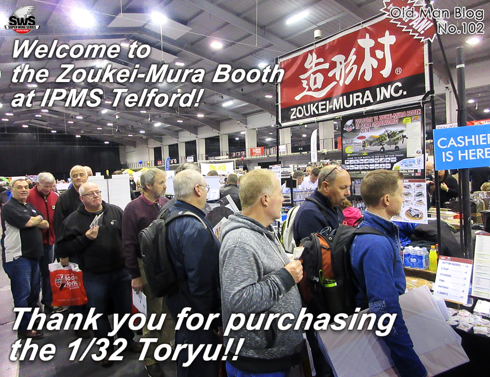 Welcome to the Zoukei-Mura Booth at IPMS Telford! Thank you for purchasing the 1/32 Toryu!!
